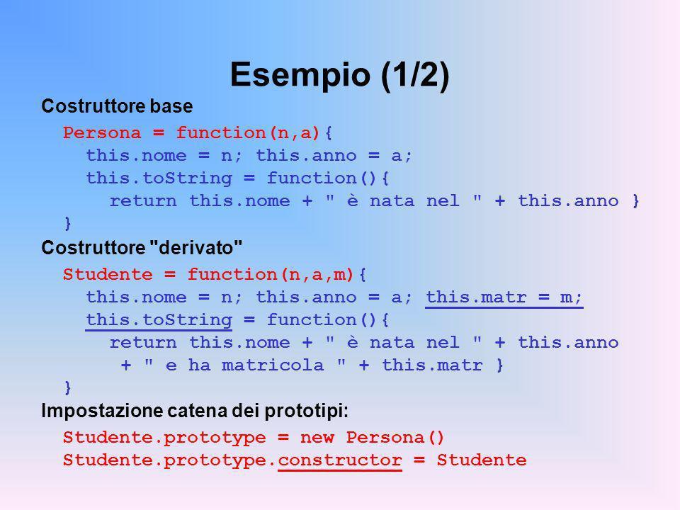 Esempio (1/2) Costruttore base Persona = function(n,a){