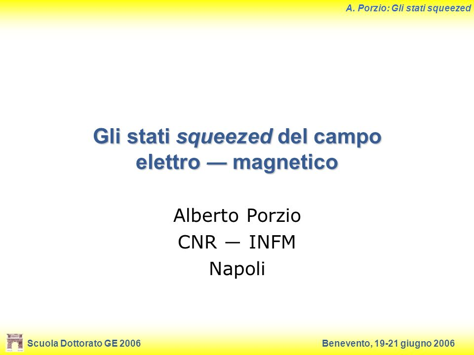 Gli stati squeezed del campo elettro ― magnetico