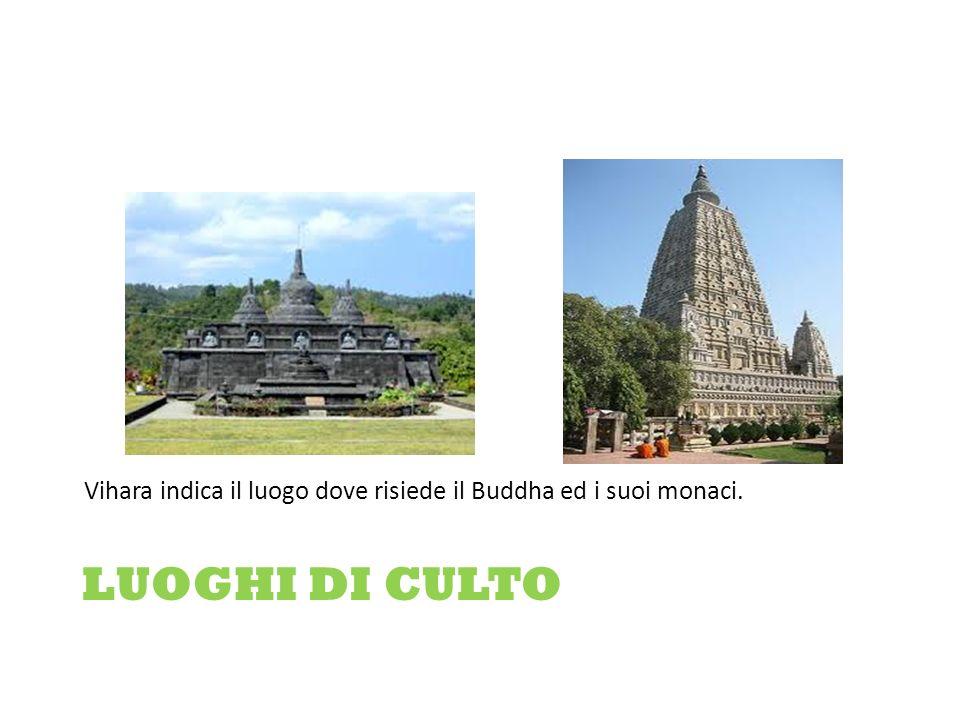 Vihara indica il luogo dove risiede il Buddha ed i suoi monaci.