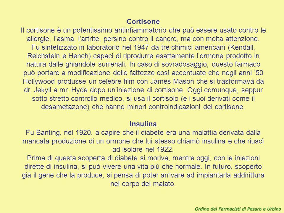 Cortisone Il cortisone è un potentissimo antinfiammatorio che può essere usato contro le allergie, l'asma, l'artrite, persino contro il cancro, ma con molta attenzione.