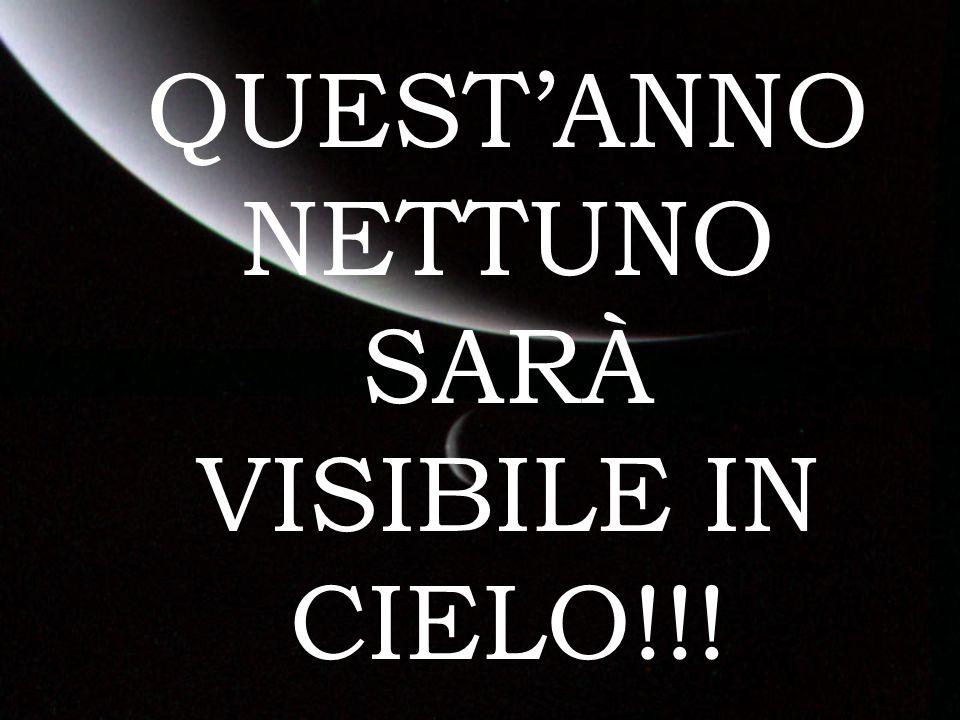 QUEST'ANNO NETTUNO SARÀ VISIBILE IN CIELO!!!