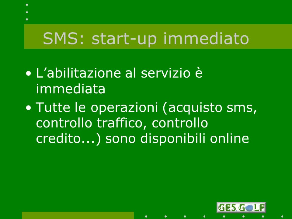 SMS: start-up immediato