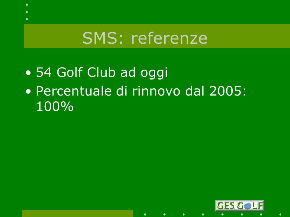 SMS: referenze 54 Golf Club ad oggi