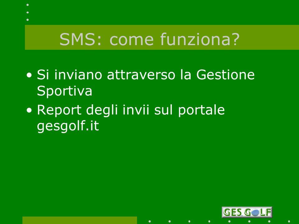 SMS: come funziona Si inviano attraverso la Gestione Sportiva