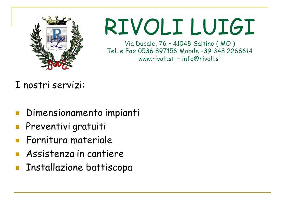 RIVOLI LUIGI Via Ducale, 76 – 41048 Saltino ( MO ) Tel