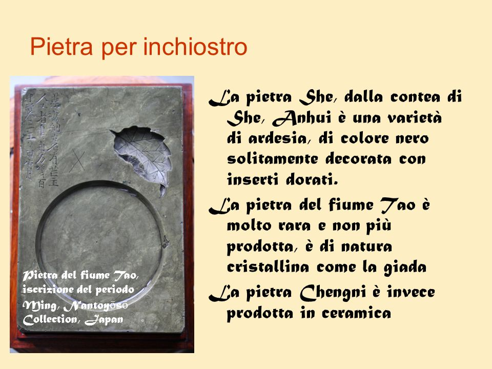 Pietra per inchiostro La pietra She, dalla contea di She, Anhui è una varietà di ardesia, di colore nero solitamente decorata con inserti dorati.