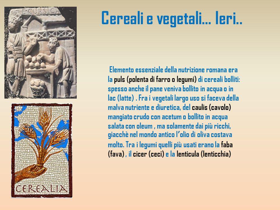Cereali e vegetali… Ieri..