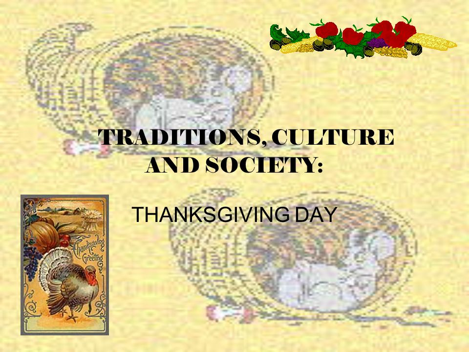 TRADITIONS, CULTURE AND SOCIETY: