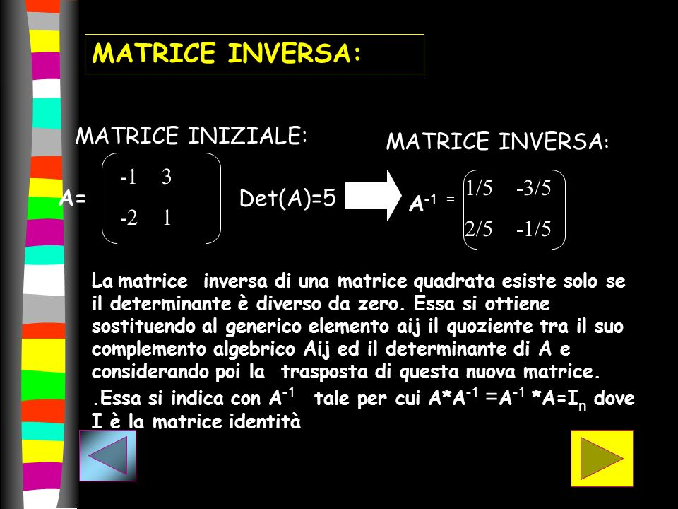 MATRICE INVERSA: MATRICE INIZIALE: MATRICE INVERSA: -1 3 -2 1 1/5 -3/5