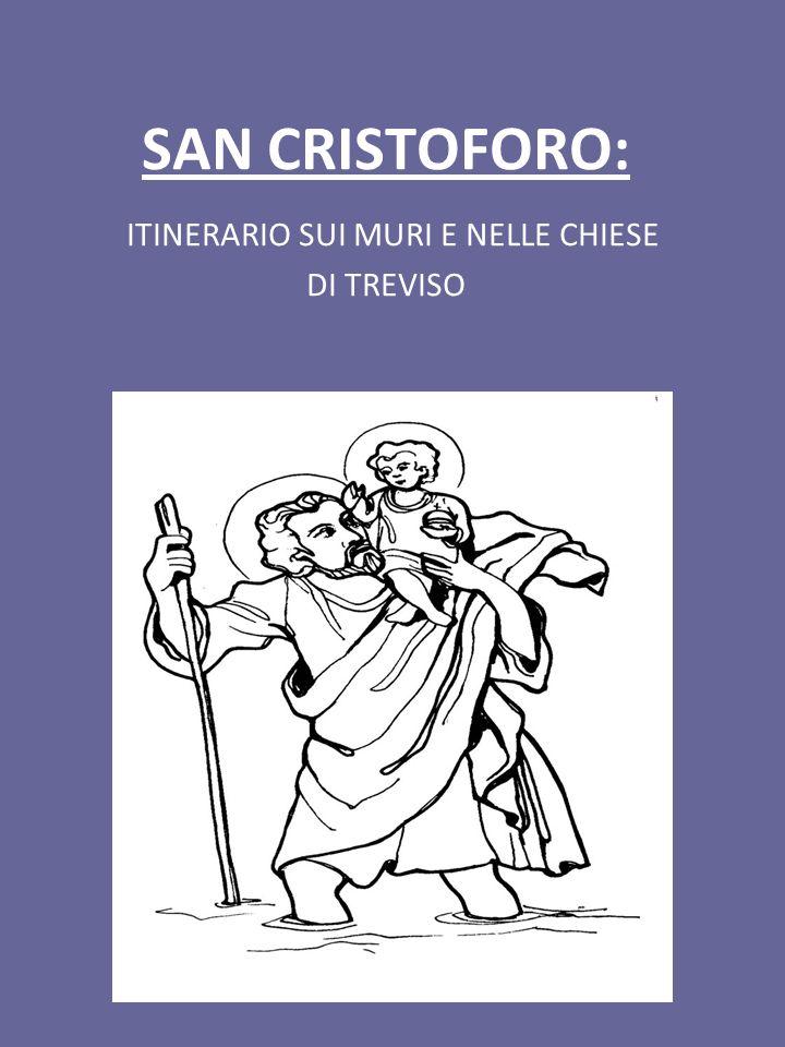 SAN CRISTOFORO: ITINERARIO SUI MURI E NELLE CHIESE DI TREVISO