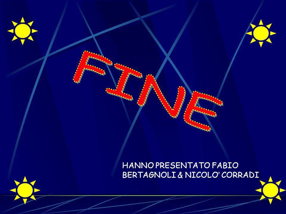FINE HANNO PRESENTATO FABIO BERTAGNOLI & NICOLO' CORRADI