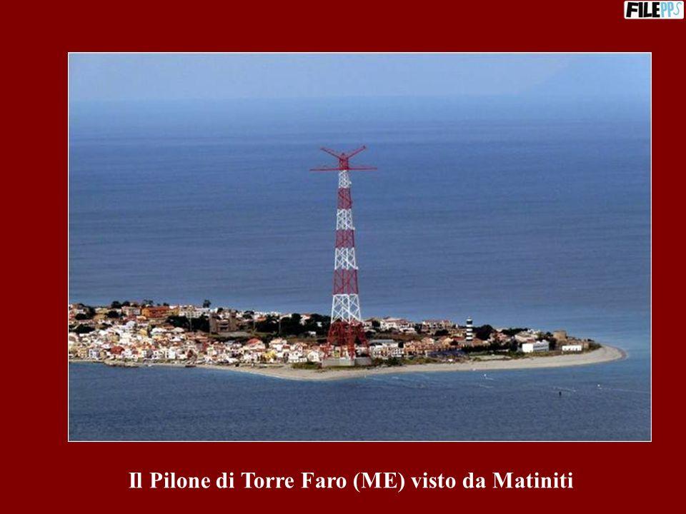 Il Pilone di Torre Faro (ME) visto da Matiniti