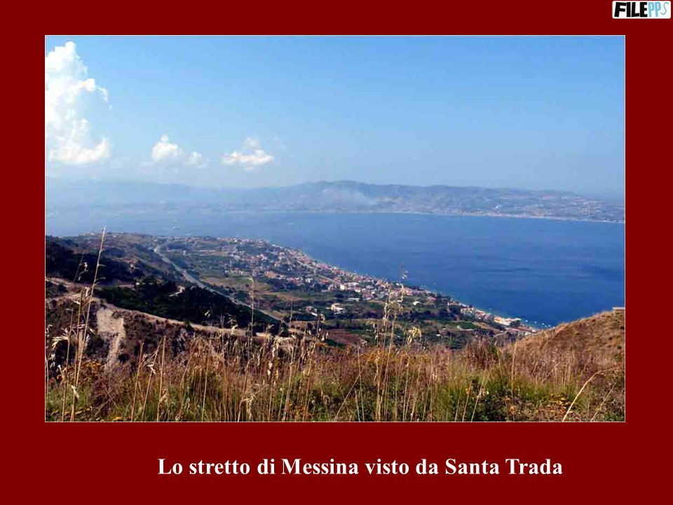 Lo stretto di Messina visto da Santa Trada