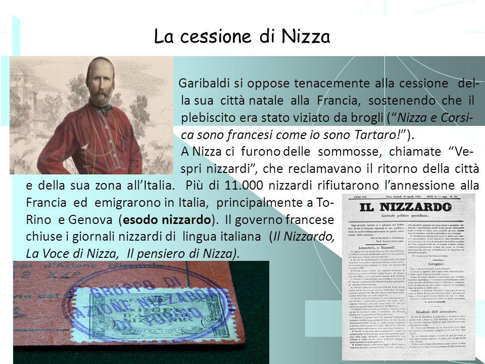 La cessione di Nizza Garibaldi si oppose tenacemente alla cessione del- la sua città natale alla Francia, sostenendo che il.