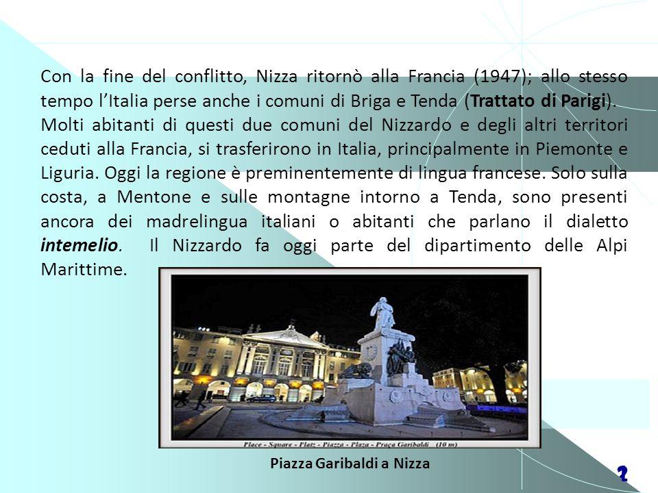 Con la fine del conflitto, Nizza ritornò alla Francia (1947); allo stesso tempo l'Italia perse anche i comuni di Briga e Tenda (Trattato di Parigi).