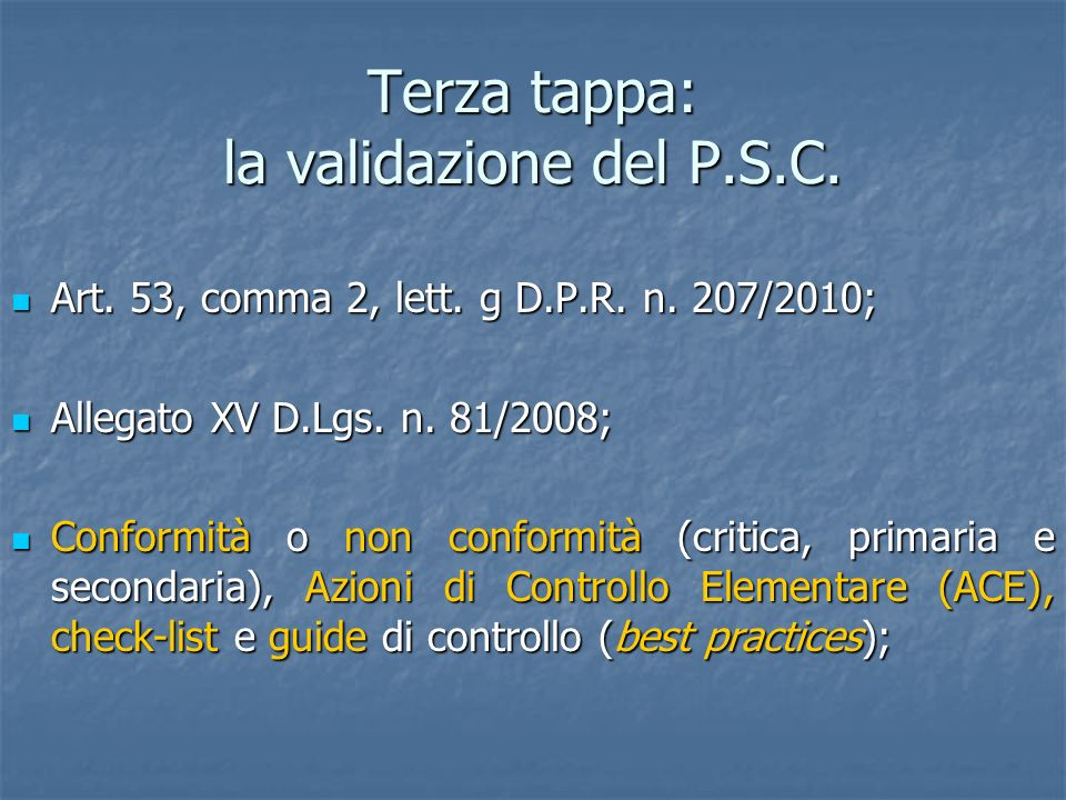 Terza tappa: la validazione del P.S.C.