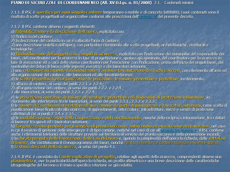 PIANO DI SICUREZZA E DI COORDINAMENTO (All. XV D.Lgs. n. 81/2008) 2.1. - Contenuti minimi