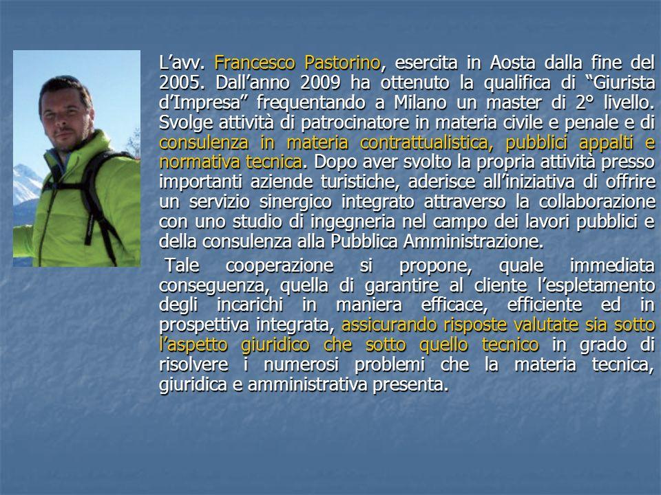 L'avv. Francesco Pastorino, esercita in Aosta dalla fine del 2005