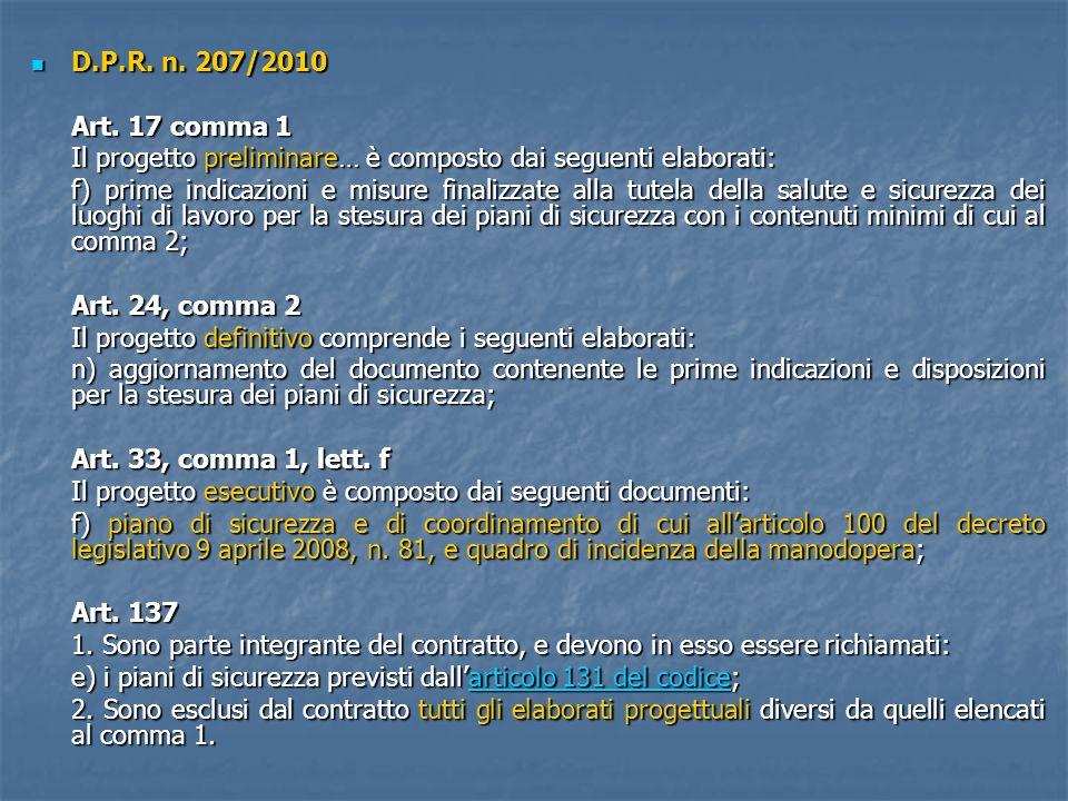 D.P.R. n. 207/2010 Art. 17 comma 1. Il progetto preliminare… è composto dai seguenti elaborati: