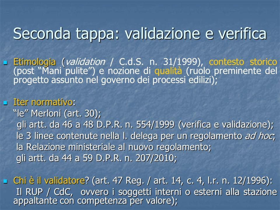 Seconda tappa: validazione e verifica