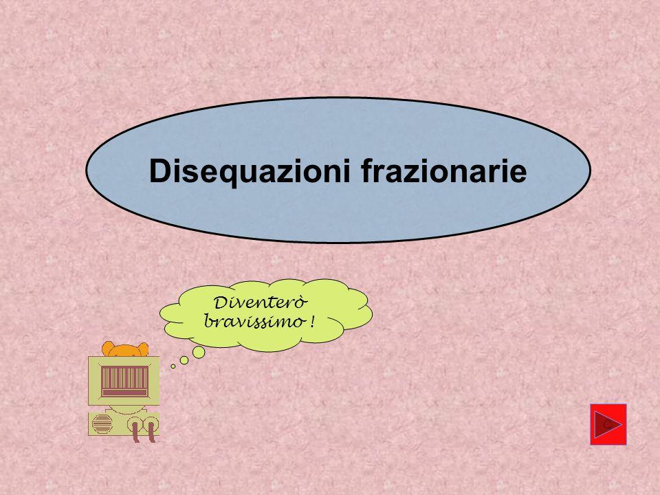 Disequazioni frazionarie