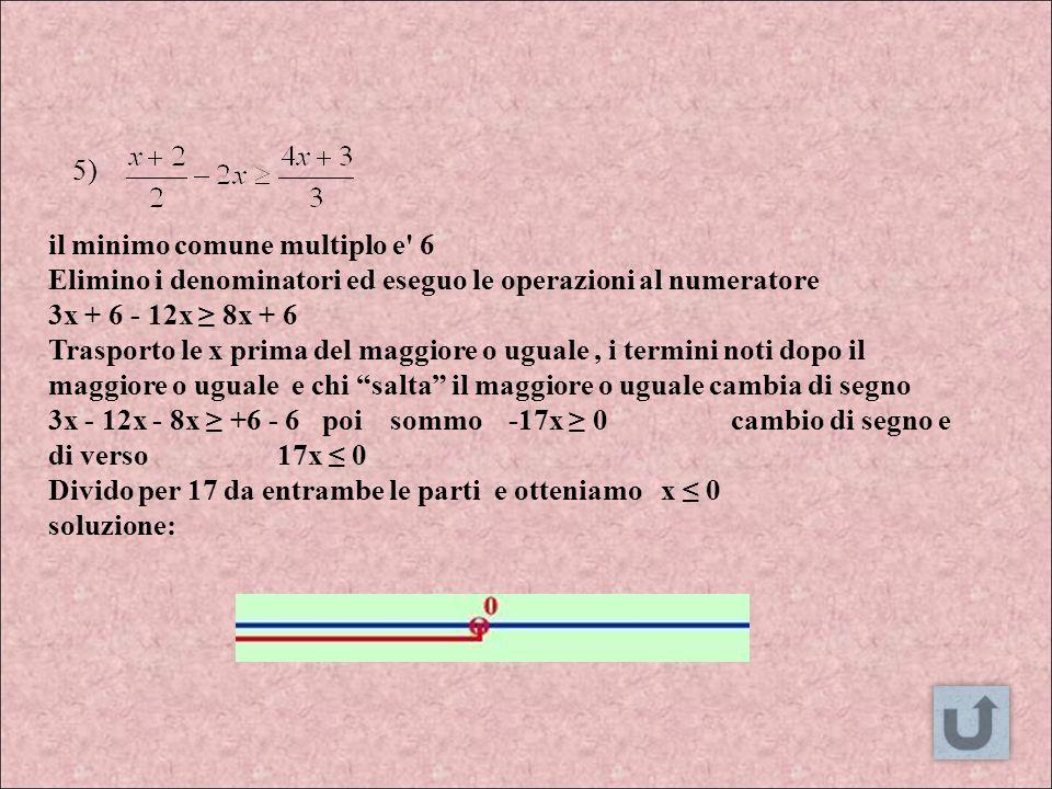 5) il minimo comune multiplo e 6.