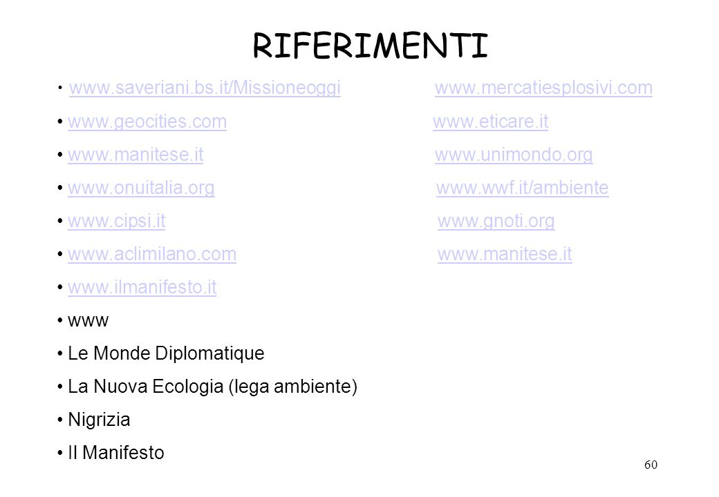 RIFERIMENTI www.saveriani.bs.it/Missioneoggi www.mercatiesplosivi.com