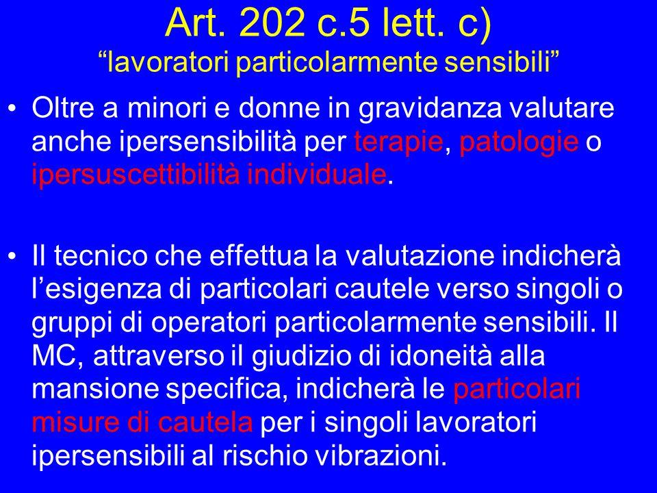 Art. 202 c.5 lett. c) lavoratori particolarmente sensibili