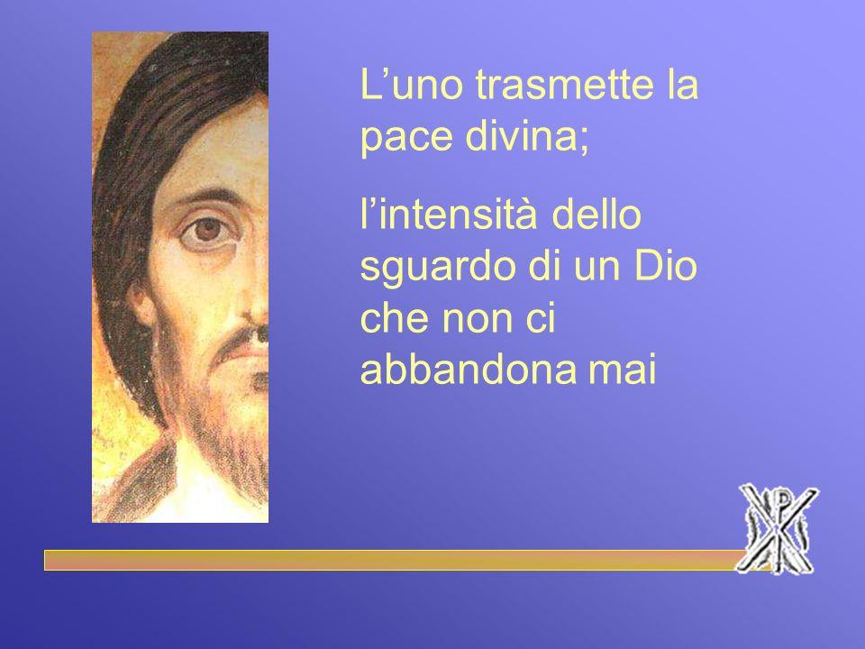 L'uno trasmette la pace divina;