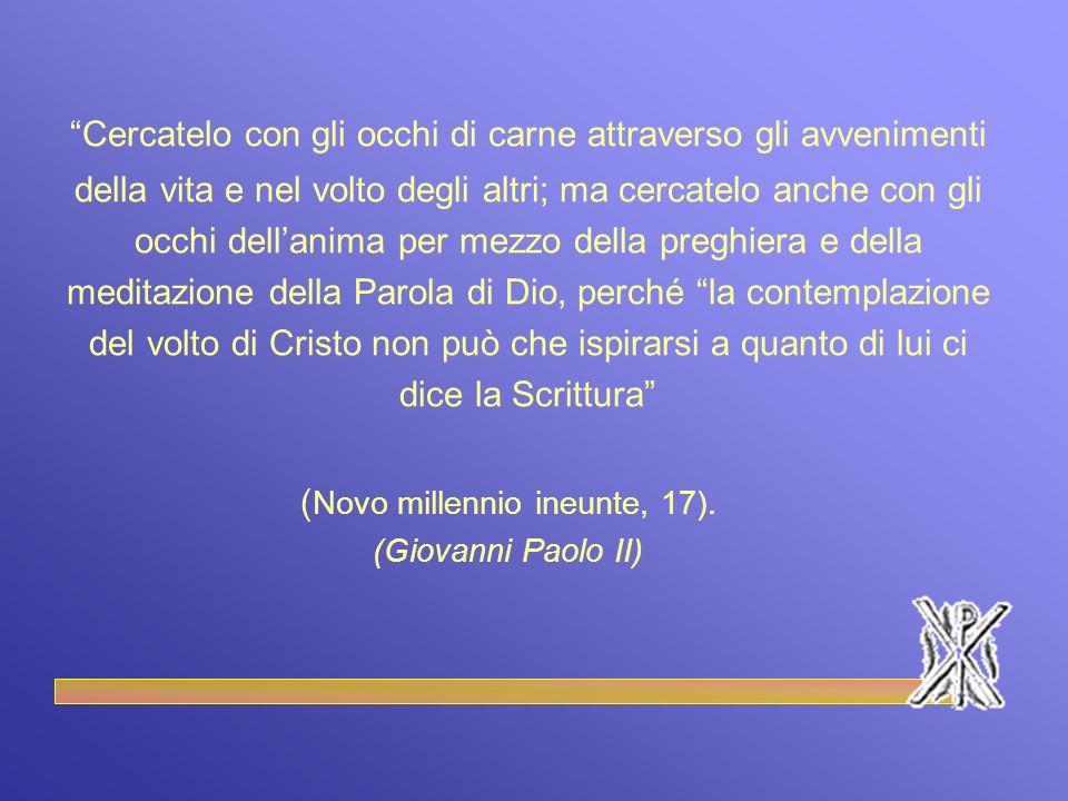 (Novo millennio ineunte, 17).
