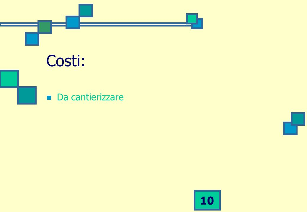 Costi: Da cantierizzare