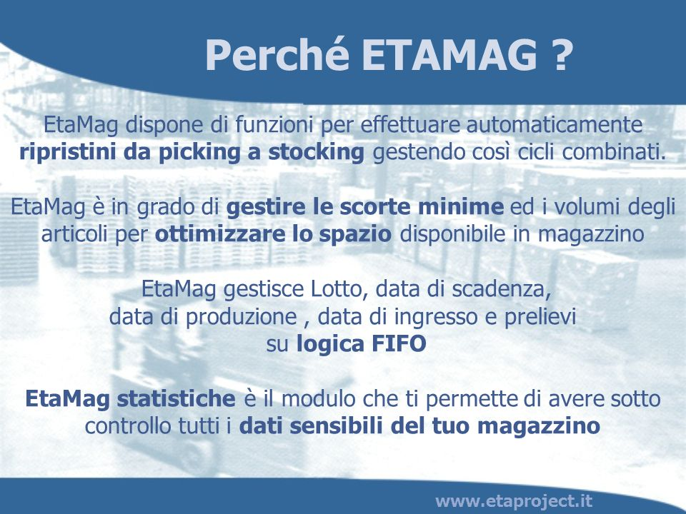 Perché ETAMAG EtaMag dispone di funzioni per effettuare automaticamente ripristini da picking a stocking gestendo così cicli combinati.