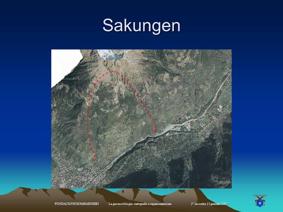 Sakungen FONDAZIONE BOMBARDIERI La geomorfologia: cartografie e rappresentazione 2° incontro 13 gennaio 2005.