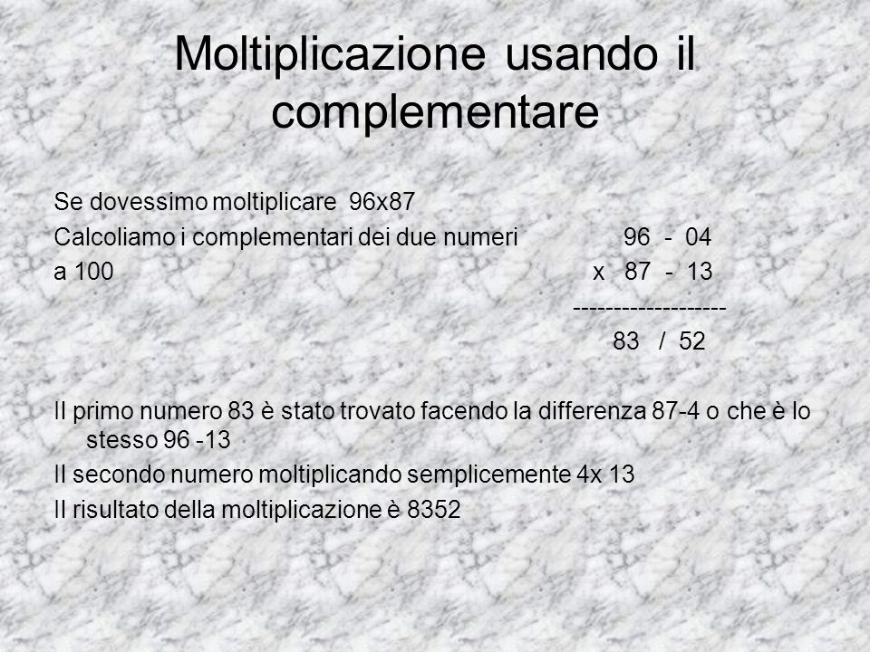 Moltiplicazione usando il complementare