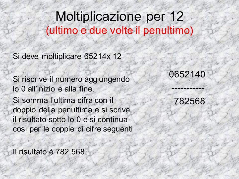 Moltiplicazione per 12 (ultimo e due volte il penultimo)