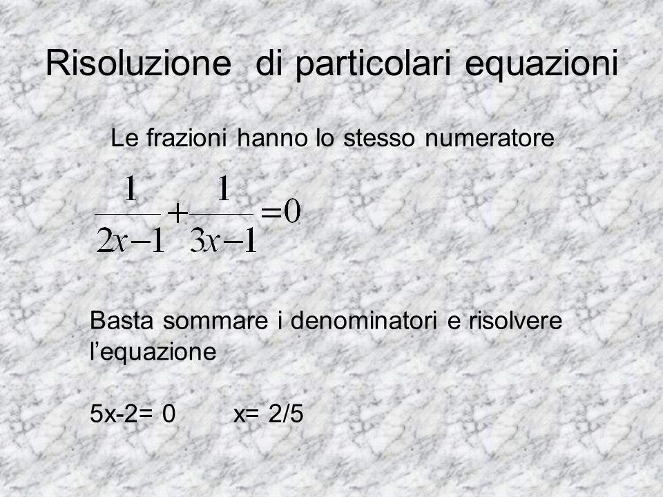 Risoluzione di particolari equazioni