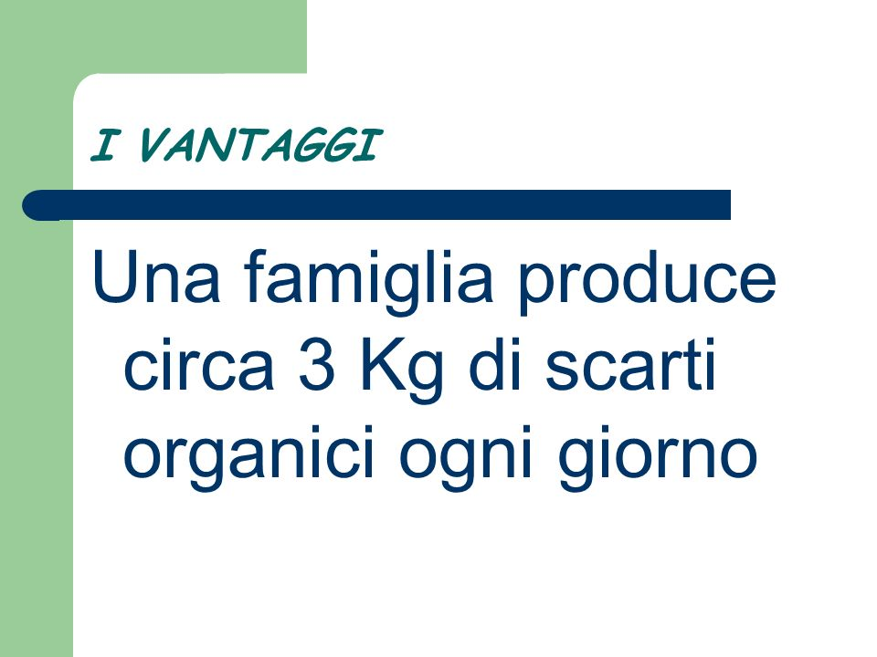 Una famiglia produce circa 3 Kg di scarti organici ogni giorno