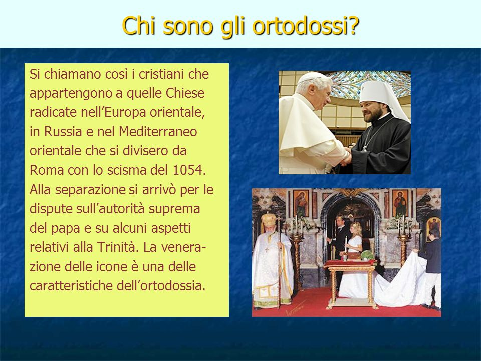 Chi sono gli ortodossi Si chiamano così i cristiani che