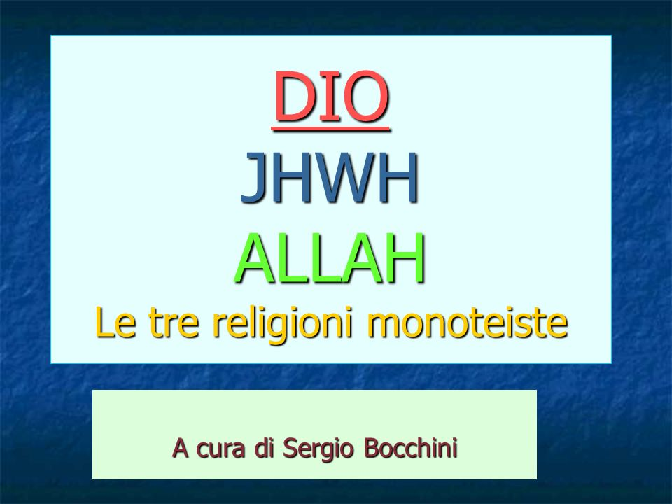DIO JHWH ALLAH Le tre religioni monoteiste