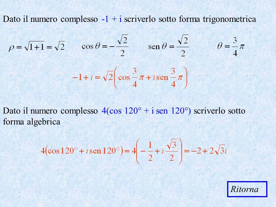 Dato il numero complesso -1 + i scriverlo sotto forma trigonometrica
