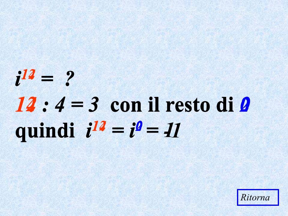 i14 = 14 : 4 = 3 con il resto di 2 quindi i14 = i2 = -1