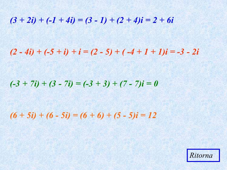 (3 + 2i) + (-1 + 4i) = (3 - 1) + (2 + 4)i = 2 + 6i
