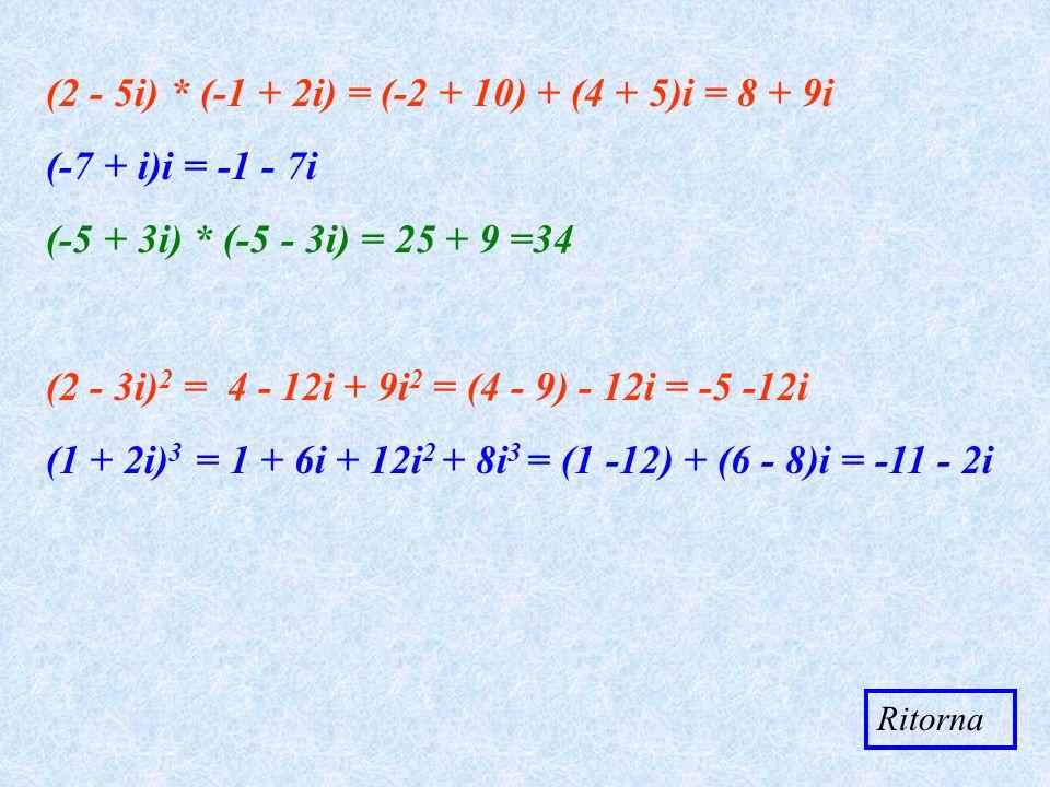 (2 - 5i) * (-1 + 2i) = (-2 + 10) + (4 + 5)i = 8 + 9i
