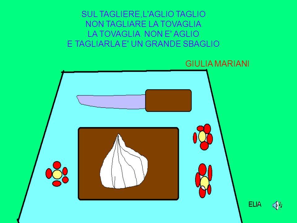 SUL TAGLIERE,L AGLIO TAGLIO NON TAGLIARE LA TOVAGLIA