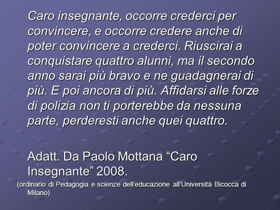 Adatt. Da Paolo Mottana Caro Insegnante 2008.
