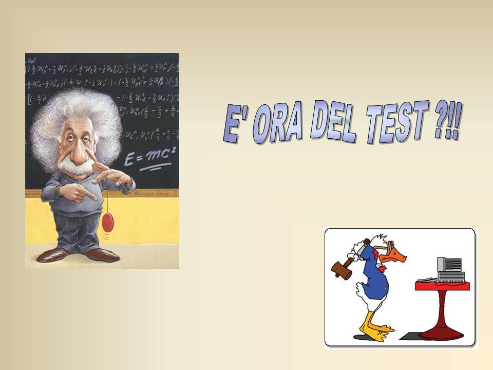 E ORA DEL TEST !!