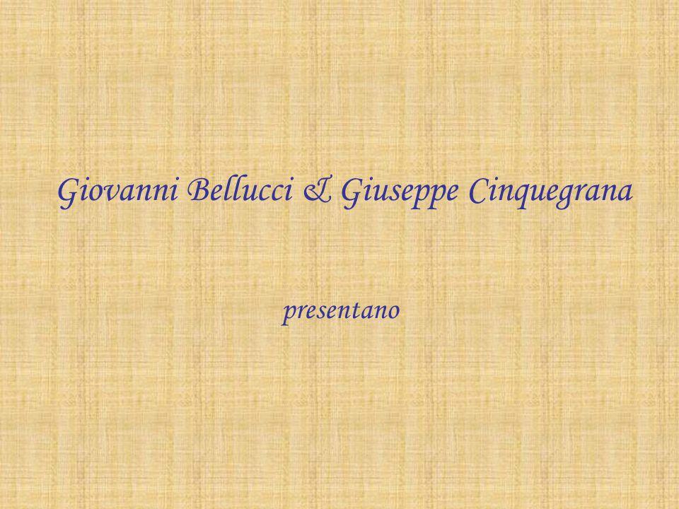 Giovanni Bellucci & Giuseppe Cinquegrana