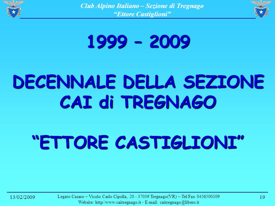 Website: http//www.caitregnago.it - E-mail: caitregnago@libero.it