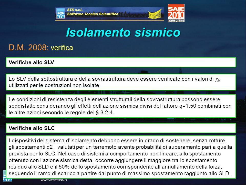 Isolamento sismico D.M. 2008: verifica Verifiche allo SLV