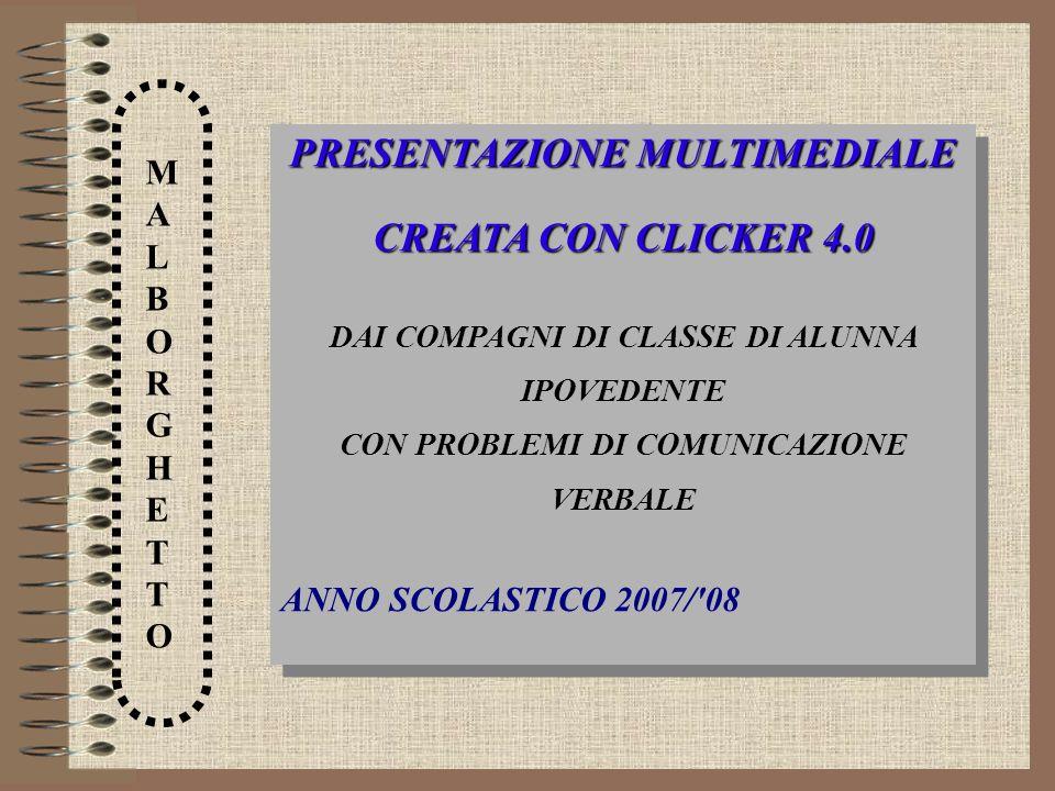 PRESENTAZIONE MULTIMEDIALE CREATA CON CLICKER 4.0
